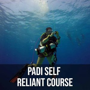PADI Self Reliant Course